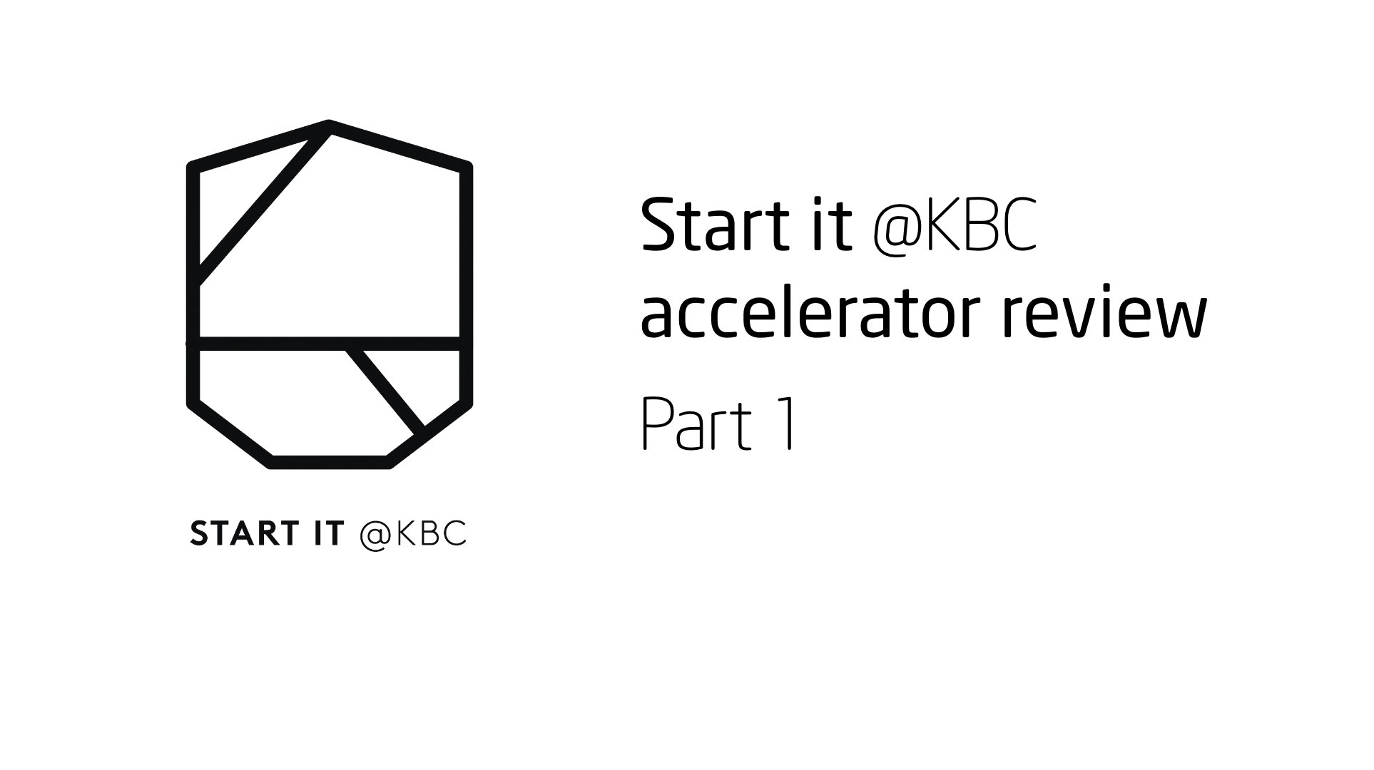 Start it KBC Startup Accelerator review Part 1