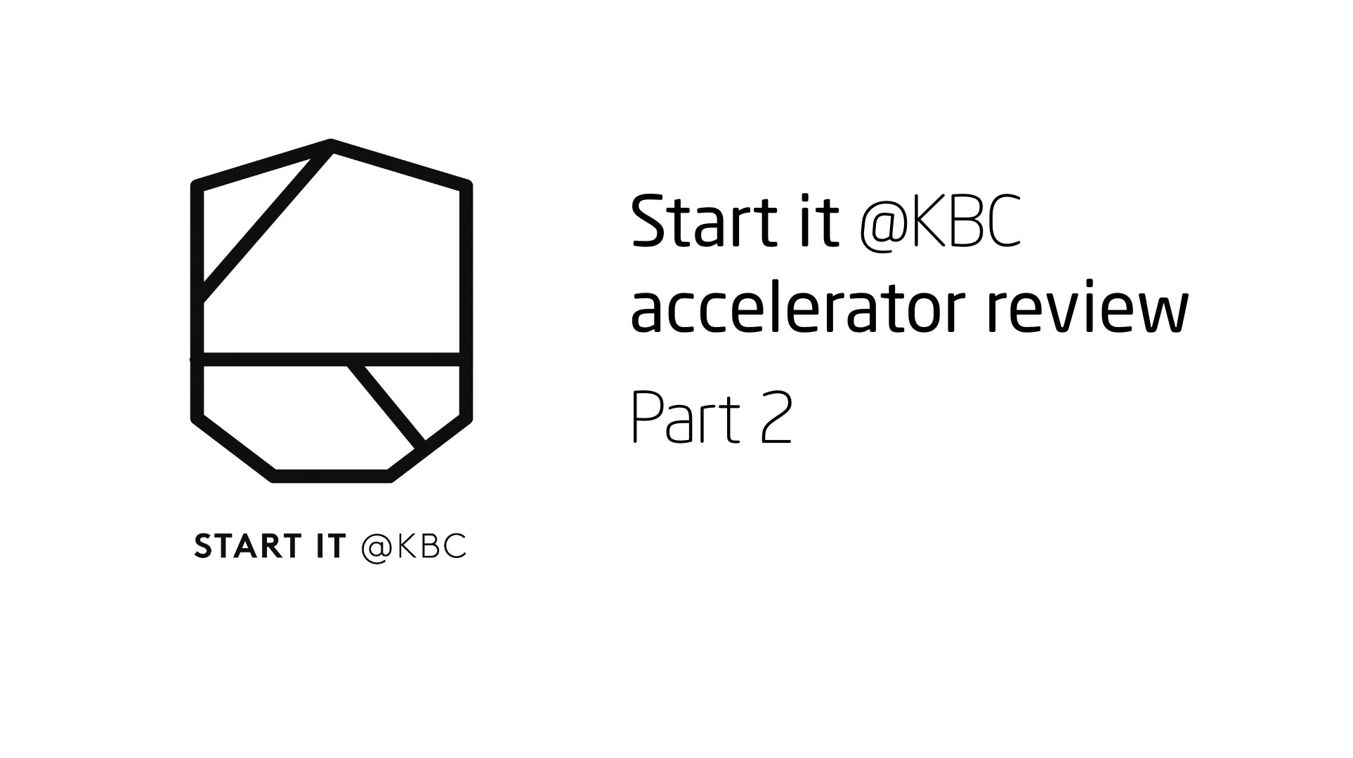 Start it KBC Startup Accelerator review Part 2