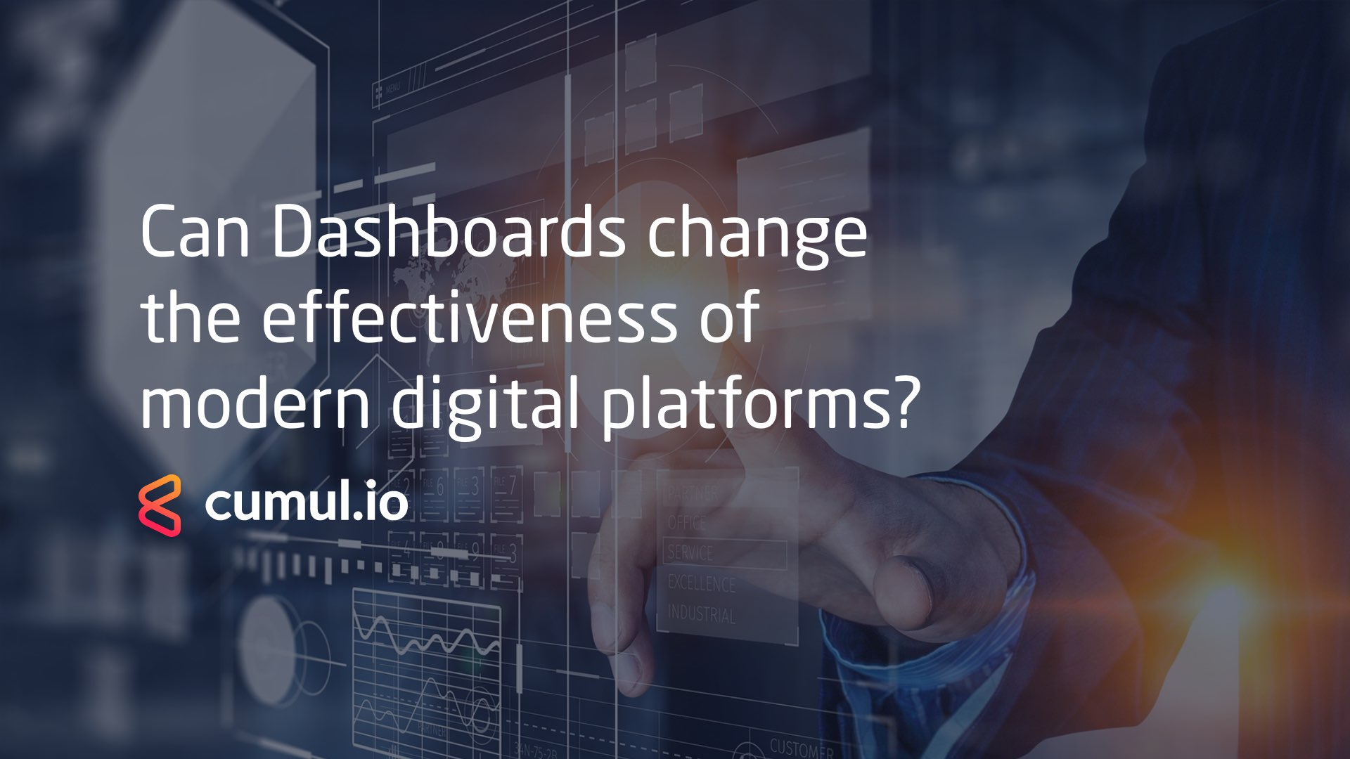 Can Dashboards change the effectiveness of modern digital platforms?