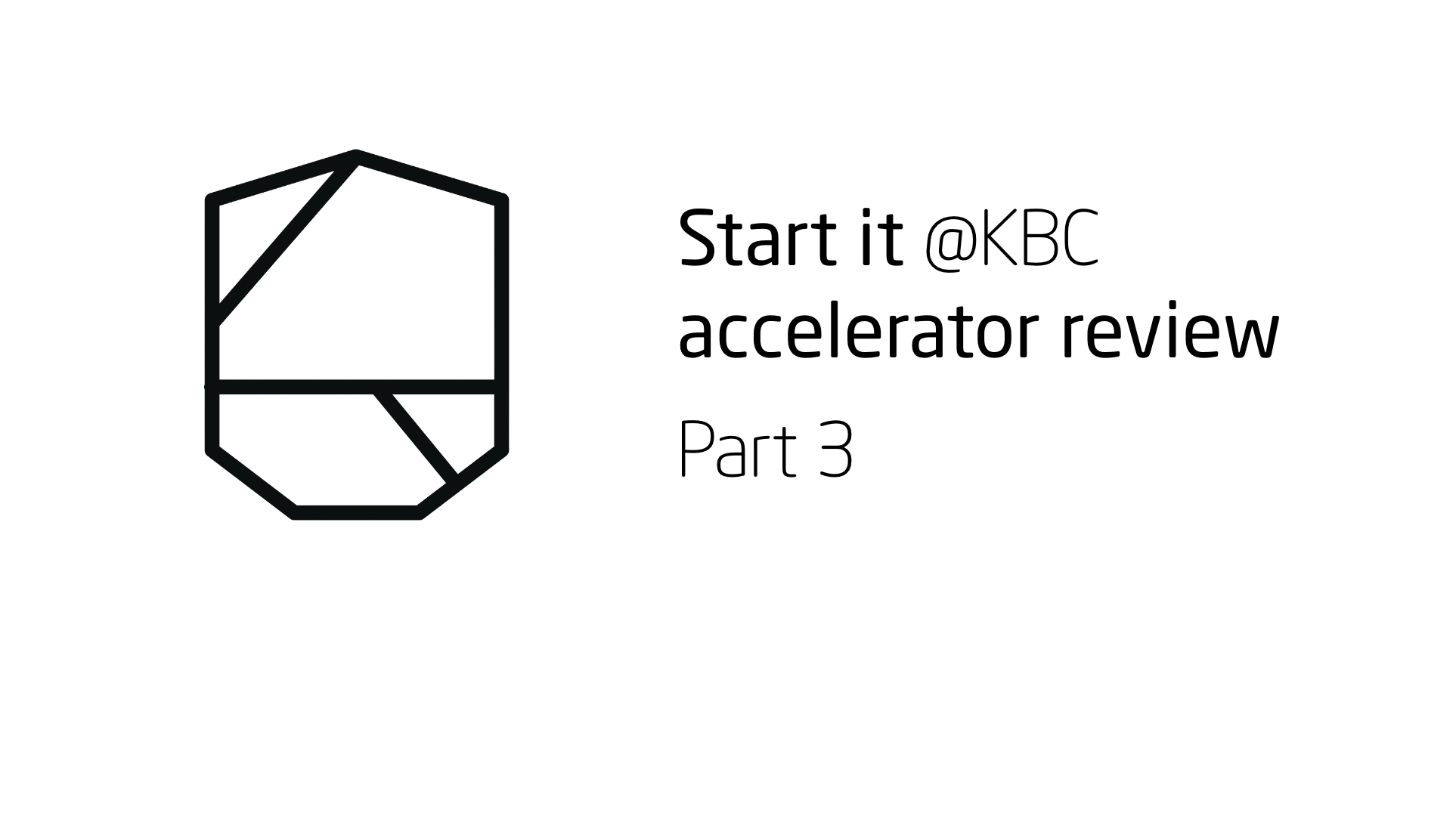Start it KBC Startup Accelerator review Part 3