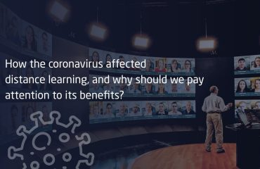 How the coronavirus affected distance learning, and why should we pay attention to its benefits?