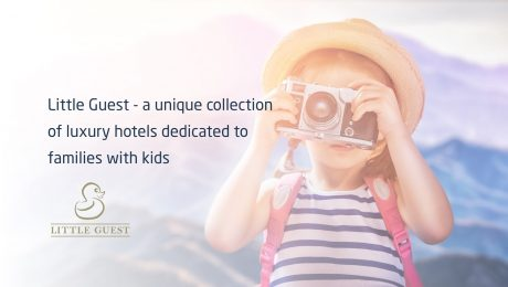 Little Guest - a unique collection of luxury hotels dedicated to families with kids