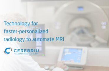 Cerebriu startup technology personalized radiology automate MRI